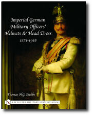 Imperial German Military Officers' Helmets and Headdress 1871-1918 Book History