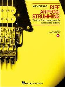 Riff Arpeggi Strumming  + MP3 scaricabili - Miky Bianco - CHITARRA ELETTRICA