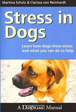Stress in Dogs: Learn How Dogs Show Stress and What You Can Do to Help by Clari…