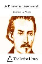 As Primaveras Livro Segundo by Casimiro de Abreu (2015, Paperback)