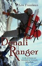 Denali Ranger: A Life of Drama and Adventure on America's Tallest Peak (Paperbac