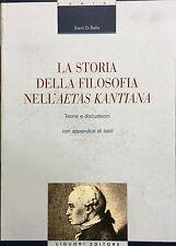 (Filosofia) S. Di Bella- LA STORIA DELLA FILOSOFIA NELL'AETAS KANTIANA - Liguori