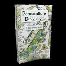 Permaculture Design A Step by Step Guide Aranya gardening principles book New