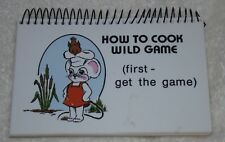 "1982 ""How to Cook Wild Game ( first - get the game)"" Mini Cookbook G & R Publish"