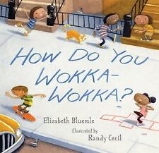 How Do You Wokka-Wokka? - New - Elizabeth Bluemle - Hardcover