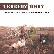 Tragedy Andy : Its Never Too Late to Start Over CD