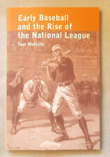 History of EARLY BASEBALL AND THE RISE OF THE NATIONAL LEAGUE by Tom Melville