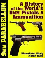 History of the World's 9mm Pistols and Ammunition Parabellum Reference Book