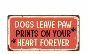 """1660HS Dogs Leave Paw Prints On Your Heart Forever 5""""x10"""" Novelty Sign"""