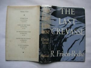 A 1st Edition HB Copy of The Last Crevasse by Roger Frison-Roche