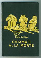 HALLIDAY BRETT CHIAMATI ALLA MORTE GARZANTI 1953 SERIE GIALLA 15 I° EDIZ.