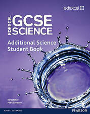 Edexcel GCSE Science: Additional Science Student Book by Ann Fullick, Nigel...