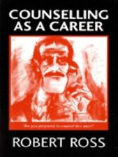 Counselling as a Career,Robert Ross, Kate Cowdy