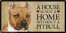 Dog Humor Pitbull A House Is Not A Home Refrigerator Magnet