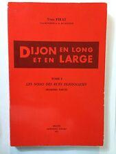 DIJON EN LONG ET EN LARGE VOL 1 NOMS DE RUES 1971 YVES PIRAT