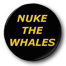 """Nuke The Whales  25mm 1"""" Button Badge -  Novelty, Humour, Joke, Simpsons"""