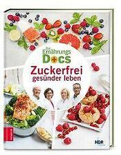 Die Ernährungs-Docs - Zuckerfrei gesünder leben von Matthias Riedl, neuwertig