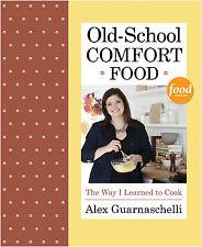 OLD SCHOOL COMFORT FOOD Guarnaschelli   ISBN 9780307956552   FREE SHIP to Oz