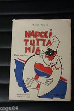 Napoli tutta mia - Mario Sieyès - 1^ Ed. Pironti 1964 - con dedica- poesie napol