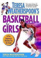Teresa Weatherspoon's Basketball for Girls by Tara Sullivan, Teresa...