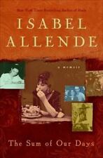The Sum of Our Days : A Memoir by Isabel Allende (2008, Hardcover)