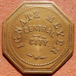 CENTRAL CITY Colorado TOKEN ⚜️ Ignatz Meyer (SALOON) 12½¢ RARE