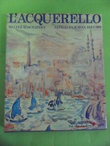 KOSCHATZKY WALTER. L'ACQUERELLO. ALFIERI & LACROIX EDITORE 1969