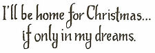 I'll Be Home For Christmas Saying, Wood Mounted Rubber Stamp NORTHWOODS - D9276
