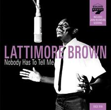 LATTIMORE BROWN Nobody Has To Tell Me NEW SOUTHERN SOUL CD (SOULCAPE) 60s
