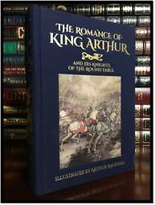 The Romance of King Arthur Illustrated by Arthur Rackham New Deluxe Hardback