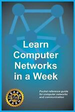 Learn Computer Networks in a Week : Pocket Reference Guide for Computer...