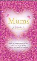Mums: A Celebration of Motherhood,  , Good, FAST Delivery