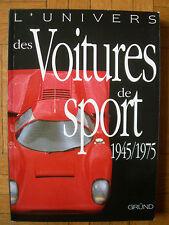 LIVRE: L'UNIVERS DES VOITURES DE SPORT 1945 – 75 – GRUND 1999 - ENCYCLOPEDIE