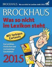 Brockhaus Was so nicht im Lexikon steht 2015: Kuriositäten, Histörchen und merkw