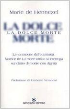 La dolce morte (eutanasia) - Marie de Hennezel - Libro Nuovo in Offerta!