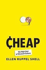 Cheap: The High Cost of Discount Culture - Good - Ruppel Shell, Ellen -