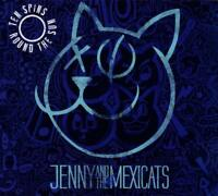 JENNY AND THE MEXICATS - TEN SPINS ROUND THE SUN (10 YEAR ANNIVERSARY)   CD NEW+