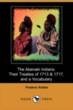 The Abenaki Indians: Their Treaties of 1713 & 1717, and a Vocabulary (Paperback