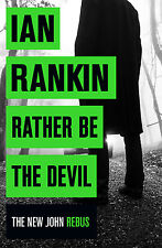 IAN RANKIN  Rather Be the Devil  New Paperback, Just out!