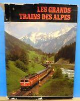 Les Grands Trains Des Alpes Dust Jacket 1982  115 pages