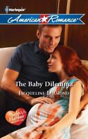 The Baby Dilemma (Harlequin American Romance) by Jacqueline Diamond