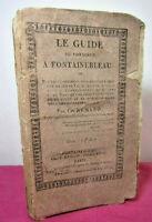 Ch. Rémard. Le guide du voyageur à Fontainebleau. 1820. Rare