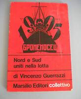 Nord And Sud United Nella Lotta - Vincenzo Guerrazzi - Marsilio Editori