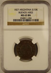1827 Argentina 5/10R Buenos Aires NGC MS63 BN