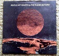 "RADIO ACTORS - UK 7"" 45 - Nuclear Waste - Sting Lead Vocal - Steve Hillage"