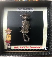"Mary Engelbreit Sterling Silver ""Well, Ain't You Somethin"" Pin New in Box"