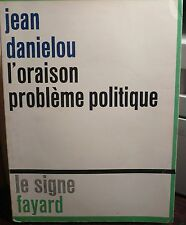 Jean Danielou, L' oraison problème politique -
