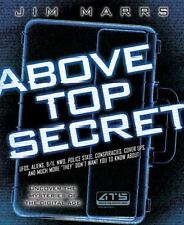Above Top Secret : Uncover the Mysteries of the Digital Age by Jim Marrs...