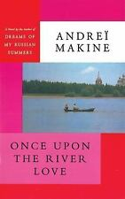 Once upon the River Love by Andreï Makine (2013, Paperback)