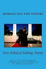 NEW Romancing The Voters: Black & White Edition by Fred Schnaubelt